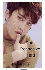 The Possessive Nerd by RihuShah