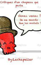 Critiques satyriques d'un chapeau qui parle [TERMINE] by Lechapelier