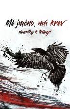 Mé jméno, má krev: dodatky k trilogii by MeJmenoMaKrev