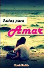 Feitos Para Amar by naomielesbao