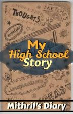 My High School Story by Mithril