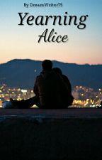Yearning Alice #Wattys2016 by DreamWriter75