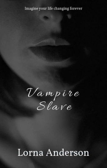 Vampire Sex Slave (Slowly Editing)
