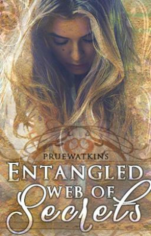 Entangled Web of Secrets {Family Rivalry Rewrite} by pruewatkins