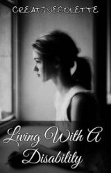 Living with a Disability  by Creativecolette