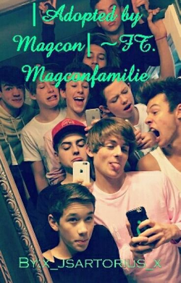 |Adopted by Magcon| ~FT. Magconfamilie