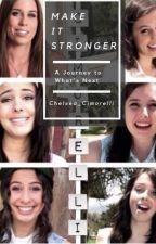 Make It Stronger by Chelsea-Renee