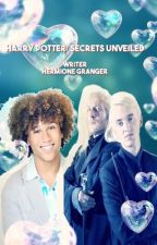 Harry Potter: Secrets Unveiled by HermioneJeanMalfoy1