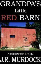 Grandpa's Little Red Barn by JRMurdock