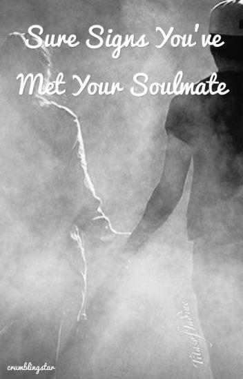 12 Sure Signs You've Met Your Soulmate - crumblingstar - Wattpad