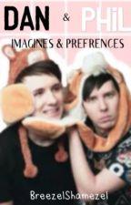 Dan and Phil imagines by BreezeLShamezel