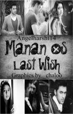 Manan OS Last wish by Angelharshi14