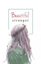 The Beautiful Stranger by annisanzahra_