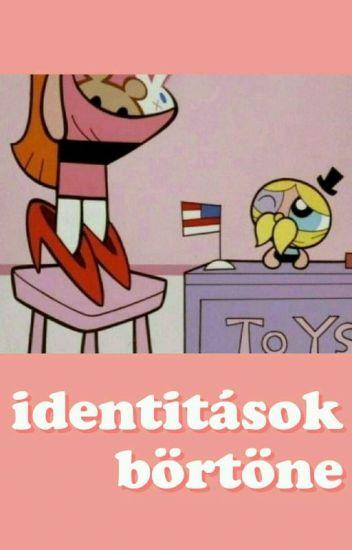 identitások börtöne | ✗