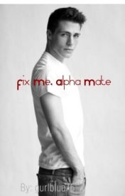 Fix Me  Alpha Mate by gurlblue75