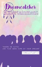 Dream Catcher Entertainment by -Dreamtastic