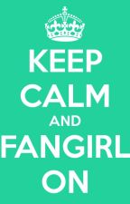 Keep Calm and Fangirl On, czyli cała prawda o Fangirls by _Aquila_