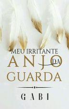 Meu Irritante Anjo Da Guarda  by Gabi_RP