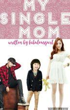 My Single Mom by fabulousgurl