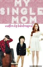 My Single Mom by fabulousgurl
