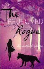 The Rejected Rogue by KissMyCareBears