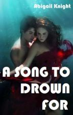 A Song To Drown For by Sorrow_space