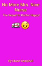 No More Mrs Nice Nurse (Doctor Happy 2) by StuartCampbell5