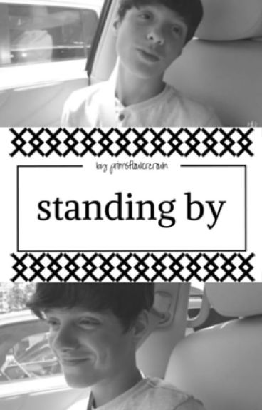 Standing By