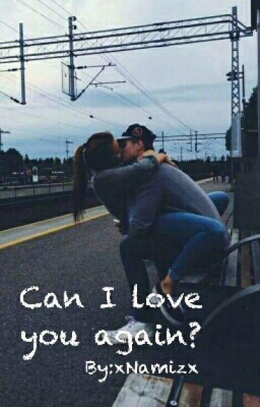Can I Love You Again?
