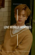 Love Without Memories (Kim Sohyun x Yook Sungjae) by hansunny
