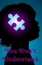You don't understand by SarahLynch0