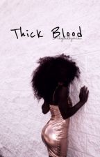 Thick Blood ; z.m (COMING IN 2017) by Adoptedbyonika