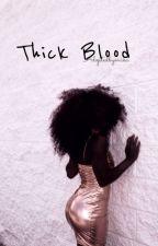 Thick Blood ; z.m (V SLOW UPDATES) by prombysza