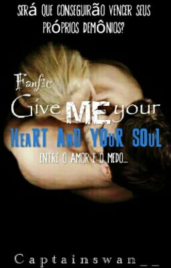 Give Me Your Heart And Your Soul