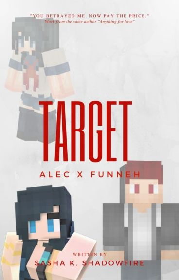 Target // ItsFunnehXAlec [ON HOLD] ✕