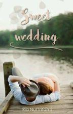 Sweet Wedding by Riaaa_intan07