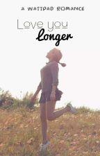 Love you longer by Titatys