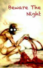 Beware The Night by VaknaDauthi