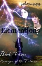 Elementions: Book 2: Revenge of the Fulman by yolopuppy