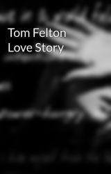 Tom Felton Love Story by Bibbles12345