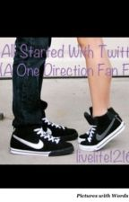 It All Started With Twitter by Niallbabe1216