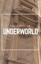Underworld by taestheticjk