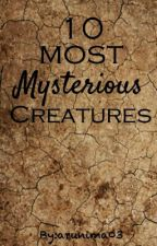 10 Most Mysterious Creatures by Arunima_B