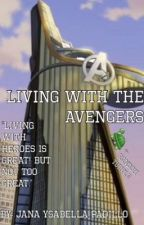 Living With The Avengers (Re-writing) by JanBella251