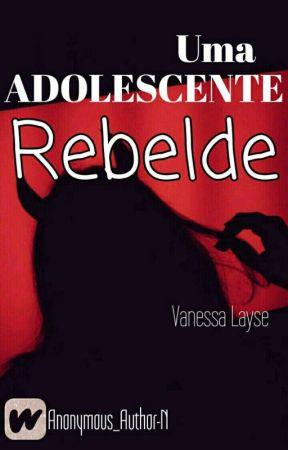 Uma Adolescente Rebelde by Panda_UnicorniaFofa
