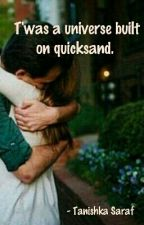 T'was A Universe Built On Quicksand  by tanibooknerd