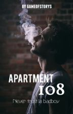 Apartment 108 - never trust a badboy #JupiterAward17 by gameofstorys