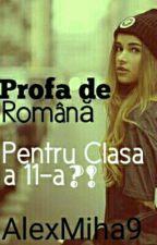 Profa De Romana Pentru Clasa a 11-a?! by AlexMiha9