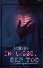 In Liebe, der Tod by Annikaa14