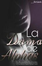 La Dama De Alphas by bueenashistorias